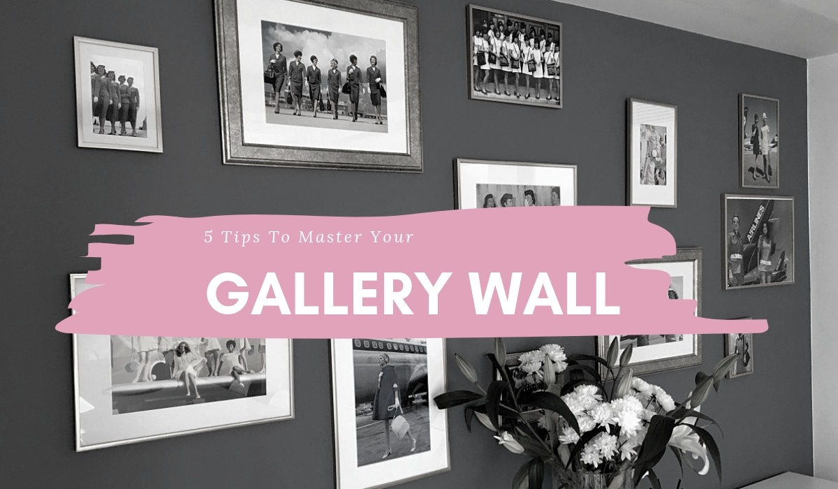 5 TIPS TO MASTER THE PERFECT GALLERY WALL | DECO