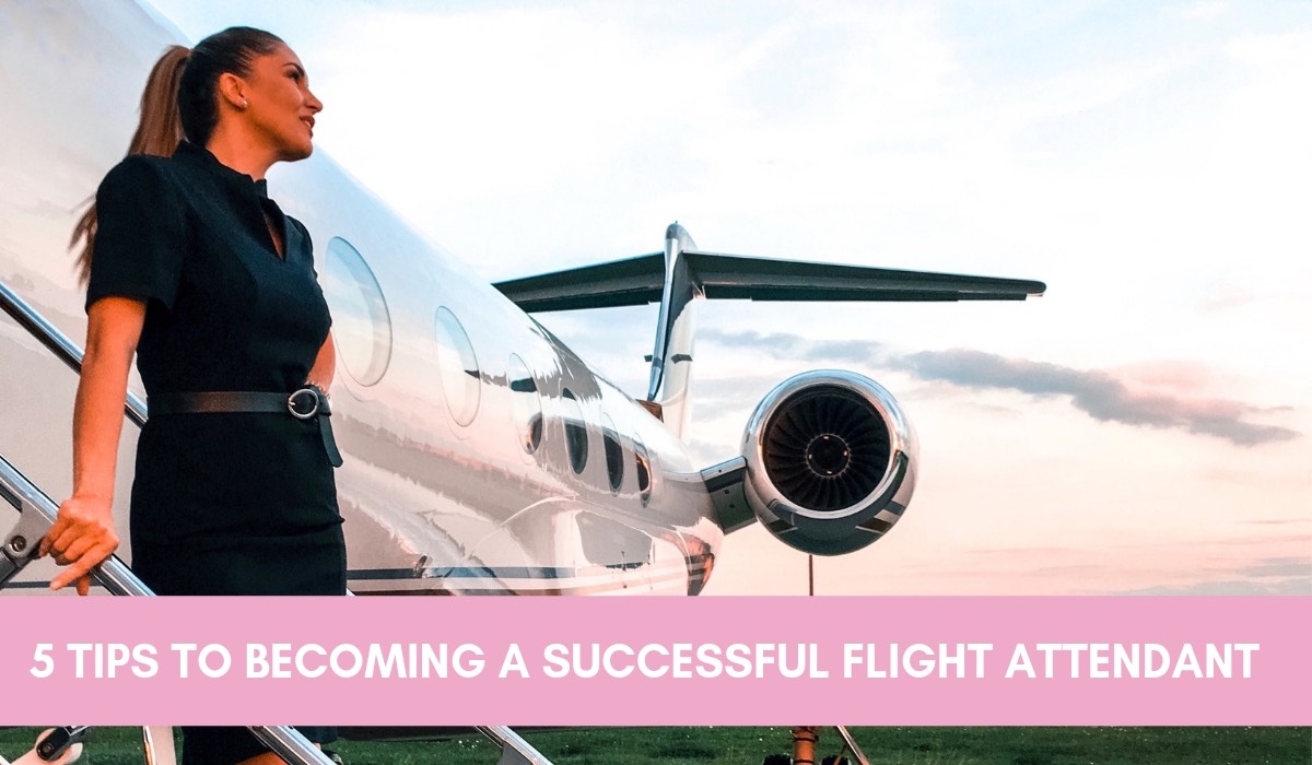 HOW TO BECOME A SUCCESSFUL FLIGHT ATTENDANT IN 5 STEPS   FLIGHT ATTENDANT